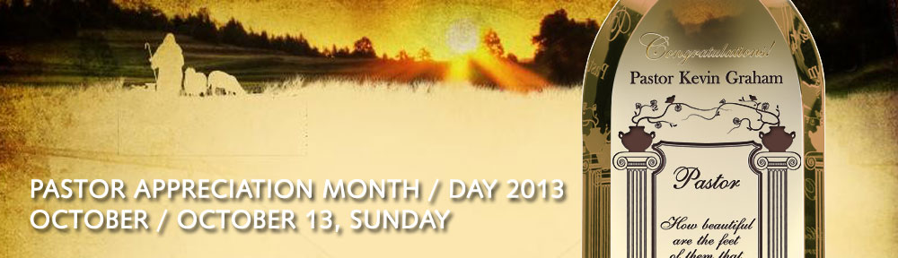 Pastor Appreciation Month / Day 2013, October / October 13, Sunday